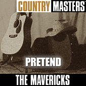 Play & Download Country Masters: Pretend by The Mavericks | Napster
