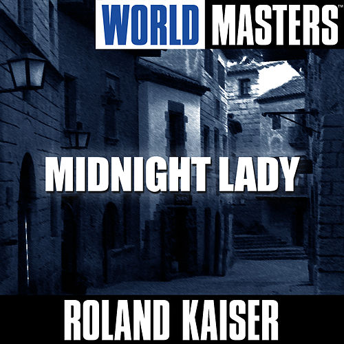 Play & Download World Masters: Midnight Lady by Roland Kaiser | Napster