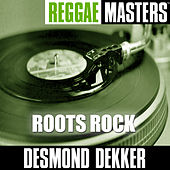 Reggae Masters: Roots Rock by Desmond Dekker