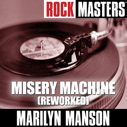 Play & Download Rock Masters: Misery Machine (Reworked) by Marilyn Manson | Napster