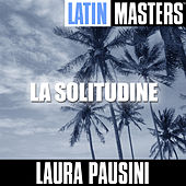 Play & Download Latin Masters: La Solitudine by Laura Pausini | Napster