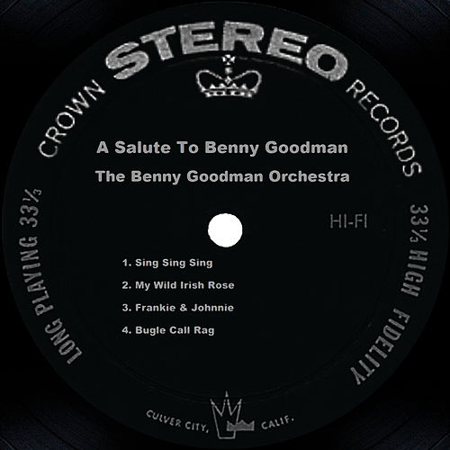 A Salute To Benny Goodman by Benny Goodman