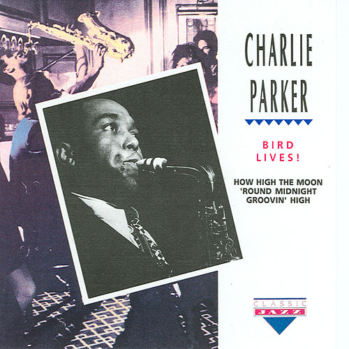 Play & Download Bird Lives by Charlie Parker | Napster