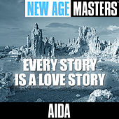 New Age Masters: Every Story Is A Love Story by Aida