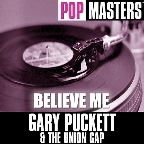 Play & Download Pop Masters: Believe Me by Gary Puckett & The Union Gap | Napster