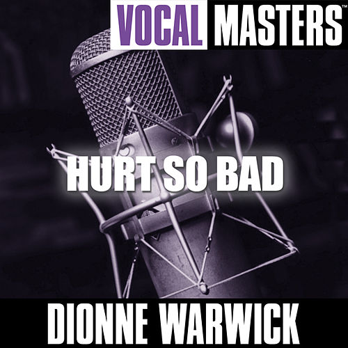 Play & Download Vocal Masters: Hurt So Bad by Dionne Warwick | Napster