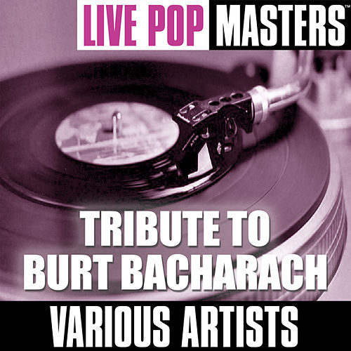 Live Pop Masters: Tribute To Burt Bacharach by Various Artists