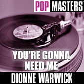Play & Download Pop Masters: You're Gonna Need Me by Dionne Warwick | Napster