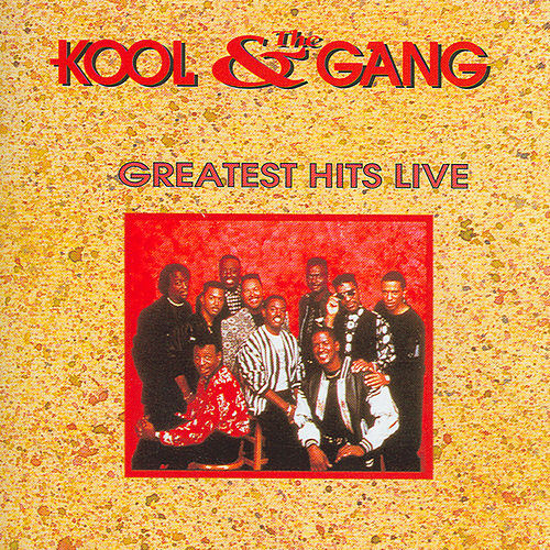 Play & Download Greatest Hits Live by Kool & the Gang | Napster