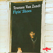 Flyin' Shoes by Townes Van Zandt