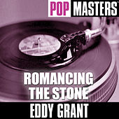 Pop Masters: Romancing The Stone by Eddy Grant