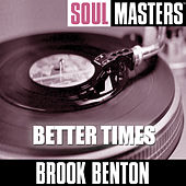 Play & Download Soul Masters: Better Times by Brook Benton | Napster