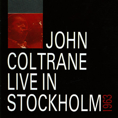 Play & Download Live In Stockholm 1963 by John Coltrane | Napster