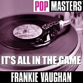 Play & Download Pop Masters: It's All In The Game by Frankie Vaughan | Napster