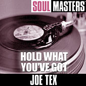 Play & Download Soul Masters: Hold What You've Got by Joe Tex | Napster