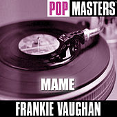 Play & Download Pop Masters: Mame by Frankie Vaughan | Napster
