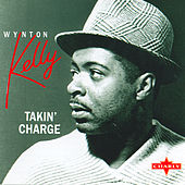 Play & Download Takin' Charge by Wynton Kelly | Napster