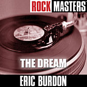 Play & Download Rock Masters: The Dream by Eric Burdon | Napster