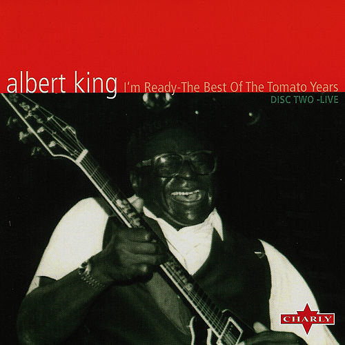 Play & Download I' M Ready -The Best Of The Tomato Years CD2 by Albert King | Napster