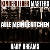 Play & Download Kinderlieder Masters: Alle meine Entchen by Baby Dreams | Napster