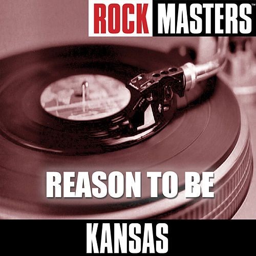 Play & Download Rock Masters: Reason to Be by Kansas | Napster