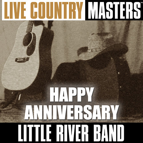 Play & Download Live Country Masters: Happy Anniversary by Little River Band | Napster