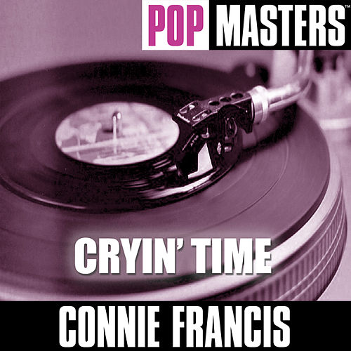 Play & Download Pop Masters: Cryin' Time by Connie Francis | Napster
