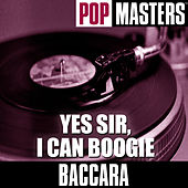 Play & Download Pop Masters: Yes Sir, I Can Boogie by Baccara | Napster