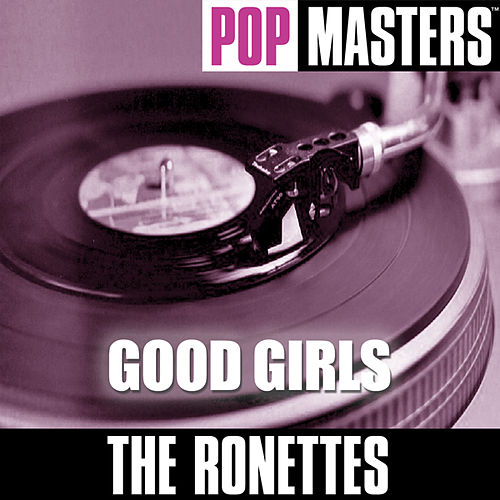 Pop Masters: Good Girls by The Ronettes