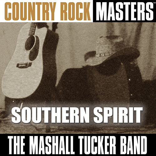 Country Rock Masters: Southern Spirit by The Marshall Tucker Band