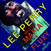 Lee Perry - Meets Mafia And Flux by Lee