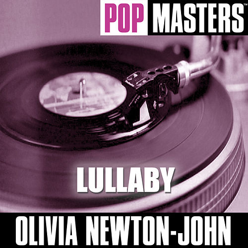 Play & Download Pop Masters: Lullaby by Olivia Newton-John | Napster