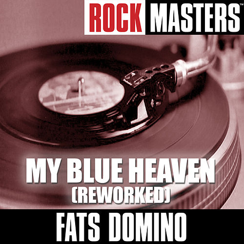 Rock Masters: My Blue Heaven (Reworked) by Fats Domino