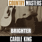 Play & Download Country Masters: Brighter by Carole King | Napster