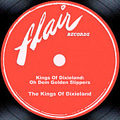 Play & Download Kings Of Dixieland: Oh Dem Golden Slippers by The Kings Of Dixieland | Napster
