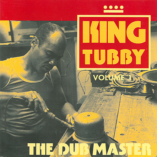 Play & Download The Dub Master Vol 1 by King Tubby | Napster