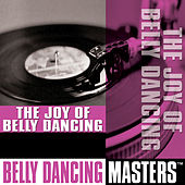 Belly Dancing Masters by The Joy of Belly Dancing