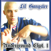 Play & Download Underground Chpt. 1 by Lil Gangster | Napster