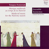 Tempus Festorum: Medieval Music for the Nativity Season (Musique Médiévale Au Temps De La Nativité) by Ensemble Anonymus