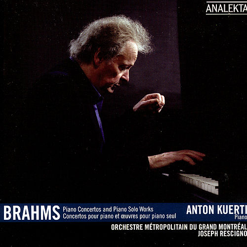Play & Download Brahms: Piano Concerts and Piano Solo Works by Anton Kuerti | Napster
