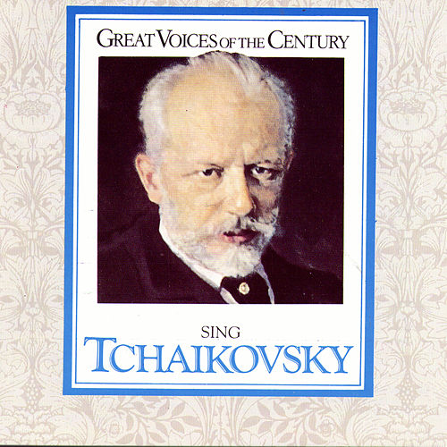 Great Voices of the Century Sing Tchaikovsky: Music from 'The Queen of Spades,' 'Yolanta,' 'Eugene Onegin' and Others by Various Artists