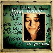 All You Need by Lynn Drury