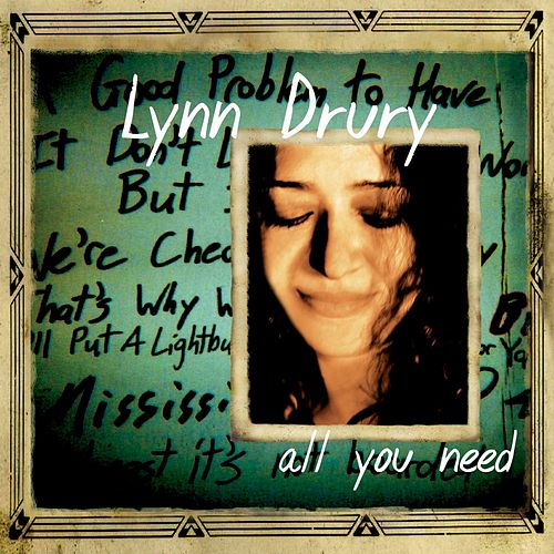 All You Need by Lynn Drury