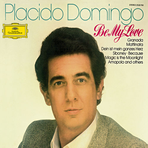 Play & Download Plácido Domingo - Be My Love by Placido Domingo | Napster