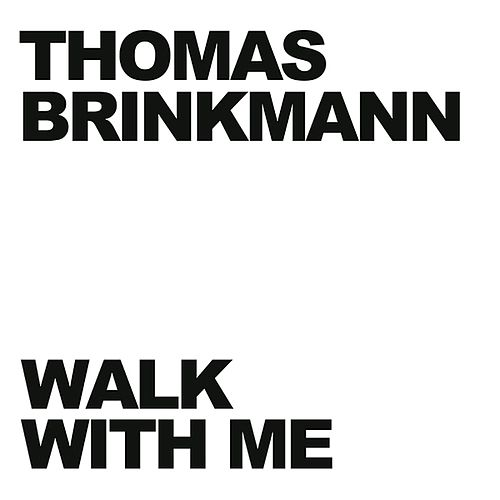 Play & Download Walk With Me by Thomas Brinkmann | Napster