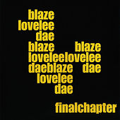 Play & Download Lovelee Dae - The Final Chapter by Blaze | Napster