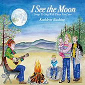 I See The Moon by Kathleen Rushing