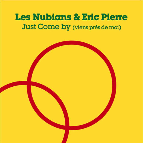 Play & Download Just come by (viens pres de moi) by Les Nubians | Napster