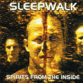 Play & Download Spirits From The Inside by Sleepwalk | Napster