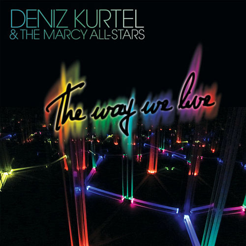 Play & Download Deniz Kurtel & The Marcy All-Stars by Various Artists | Napster